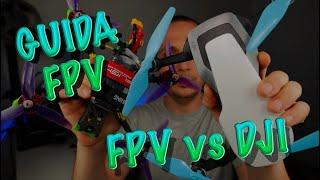 GUIDA FPV | Scelta PRIMO DRONE | FPV vs DJI