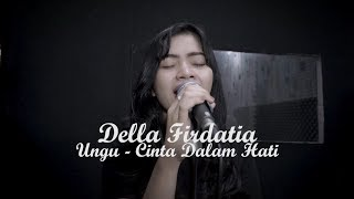 Cinta Dalam Hati - Della Firdatia ( Live Cover)
