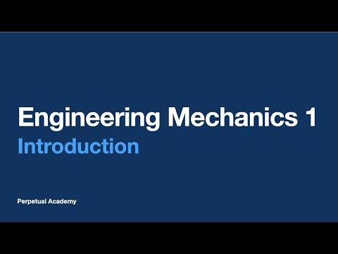 Engineering Mechanics 1 - Introduction