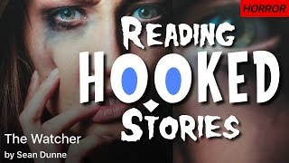 The Watcher (Chloe & Dad) | Part 1/4 | Reading HOOKED Stories