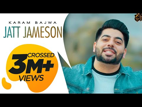 JATT JAMESON - Full Video | KARAM BAJWA | RAVI RBS | RAHUL DUTTA | Latest Songs 2018