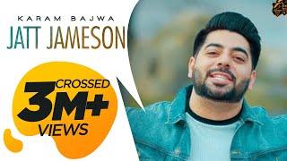 JATT JAMESON - Full Video | KARAM BAJWA | RAVI RBS | RAHUL DUTTA | Latest Songs 2018