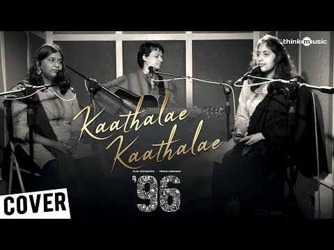 96 Kaathalae Kaathalae Song Cover Version Tarang Ft Vedanth Bharadwaj Govind Vasantha