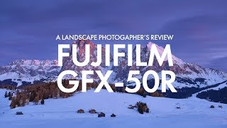 Fujifilm GFX 50R - A Landscape Photographer's Review