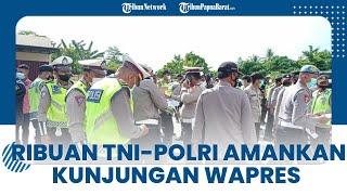 Ribuan TNI-Polri Dikerahkan untuk Mengamankan Kunjungan Wakil Presiden Ma'ruf Amin di Manokwari