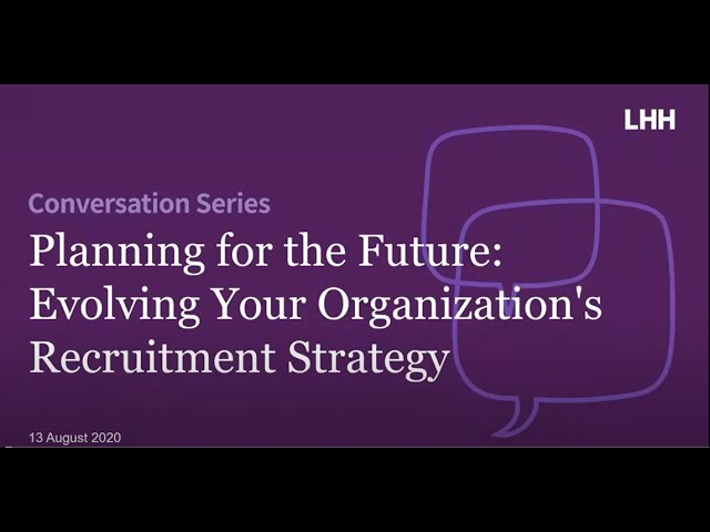 Planning for the Future: Evolving Your Organization's Recruitment Strategy
