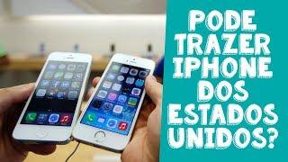 Posso trazer iPhone dos EUA? Como funciona?