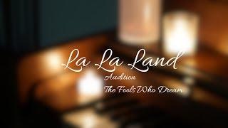 Audition / The Fools Who Dream Originally From La La Land 2016 Movie