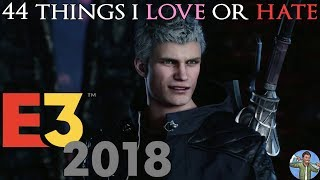 44 Things I Love or Hate: E3 2018 Review
