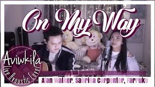 Alan Walker, Sabrina Carpenter & Farruko - On My Way (Acoustic Cover by AVIWKILA)