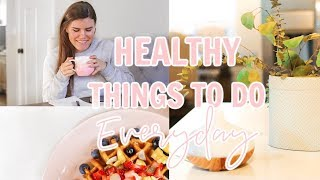 6 Healthy Things To Do Everyday! Feel Healthy + Less Stressed