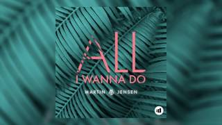 Martin Jensen   All I Wanna Do (Cover Art)