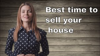 When is the best time to sell your house in 2019