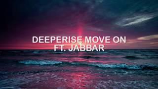 Deeperise - Move On Ft. Jabbar   Lyrics