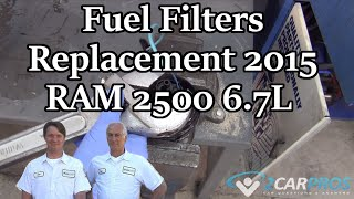 Fuel Filter Replacement 2015 RAM 2500 6.7L