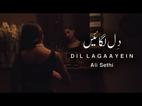 Dil Lagaayein | Ali Sethi (Official Music Video)