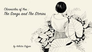Chronicles of You : The Songs and The Stories. by Adhitia Sofyan (audio only).