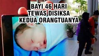 Bayi 46 Hari Tewas dengan Luka di Sekujur Tubuh dan Alat Kelamin, Diduga Disiksa Kedua Orangtua