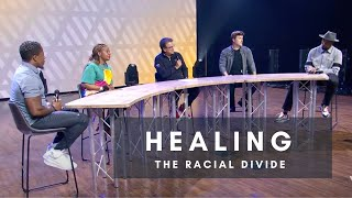 Healing the Racial Divide: A Roundtable Discussion
