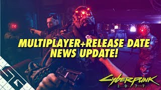 Cyberpunk 2077 News Update! Multiplayer, Release Date and Red Dead Redemption 2!
