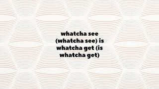 Whatcha See Is Whatcha Get | The Dramatics | Lyrics ☾☀