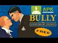 How to Download Bully Anniversary Edition { APK }