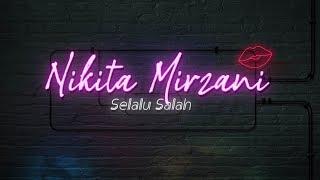 Lirik Lagu dan Chord Kunci Gitar Nikita Mirzani - Selalu Salah