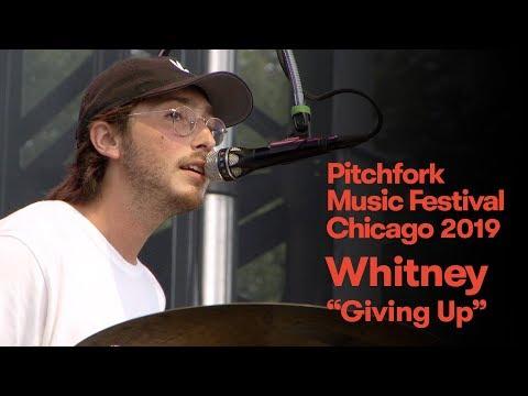 """Whitney """"giving Up"""" Pitchfork Music Festival 2019"""