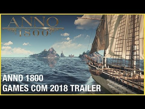 Anno 1800: Official Gamescom 2018 Trailer | Ubisoft [NA] thumbnail