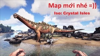 ARK: Crystal Isles #1 - Sinh tồn trên đảo Khủng long, Map mới đồ hoạ siêu đẹp luôn =))