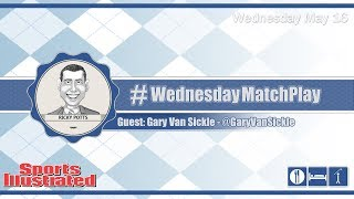 #WednesdayMatchPlay with Gary Van Sickle from Sports Illustrated