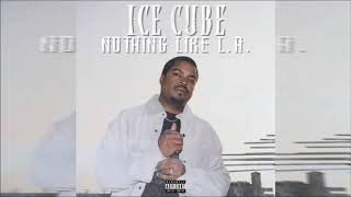 Ice Cube   Nothing Like L A  (Explicit) audio