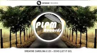 Breathe Carolina X IZII - Echo (Let It Go)