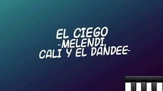 EL CIEGO   MELENDI, CALI Y EL DANDEE   LYRICS (LETRA)