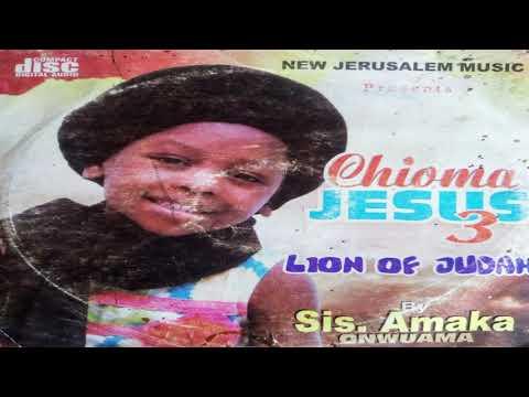 CHIOMA JESUS (vol 3)...... SIS AMAKA