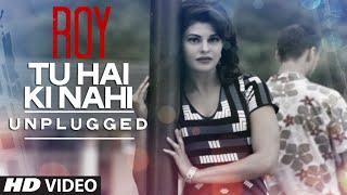 Tu Hai Ki Nahi Unplugged  Ranbir Kapoor