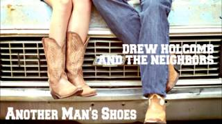 Drew Holcomb - Another Man's Shoes (lyrics in description)