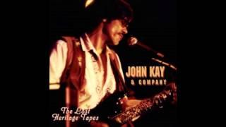 """John Kay & Company   """"Hey I'm All Right"""""""