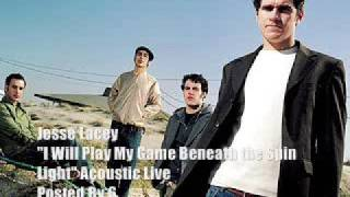Jesse Lacey - I Will Play My Game Beneath the Spin Light