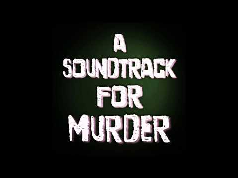 A Soundtrack For Murder - Death Overdue