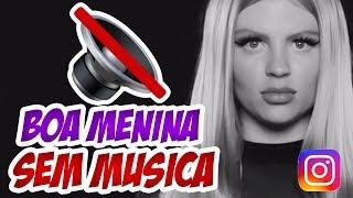 Boa Menina   Luísa Sonza | Sem Música