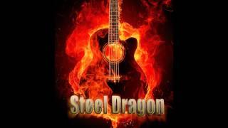 Steel Dragon - Livin' the life