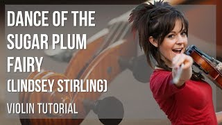 How to play Dance of the Sugar Plum Fairy by Lindsey Stirling on Violin (Tutorial)