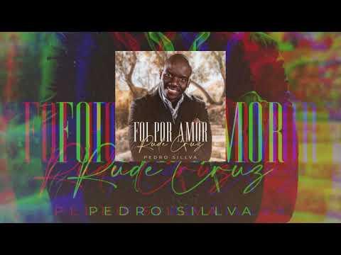 Foi Por Amor / Rude Cruz - Pedro Sillva (Áudio)