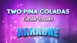 Garth Brooks - Two Pina Coladas (Karaoke version with Lyrics)