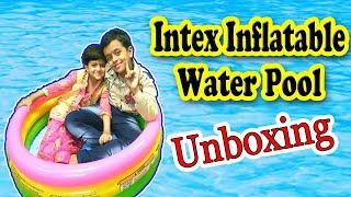 Unboxing #Intex Baby Pool #WaterPool #IntexSwimmingPool | Raghav Joshi