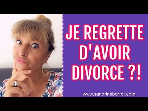 Je regrette d'avoir divorcé