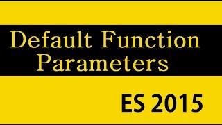 ES6 and Typescript Tutorial - 12-  Default Function Parameters