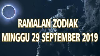 Ramalan Zodiak Minggu 29 September 2019