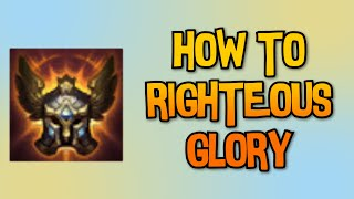 HOW TO RIGHTEOUS GLORY